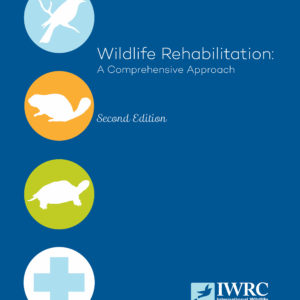 Cover of Wildlife Rehabilitation: A Comprehensive Approach 2nd ed